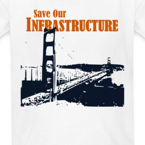 Save Our Infrastructure - Kids' T-Shirt