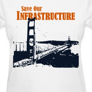 Save Our Infrastructure - Women's T-Shirt