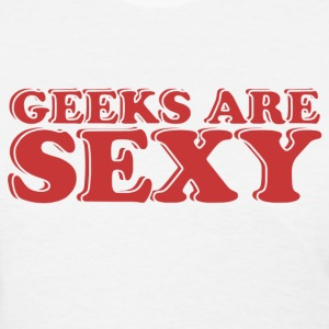 Geeks Are Sexy - Women's T-Shirt