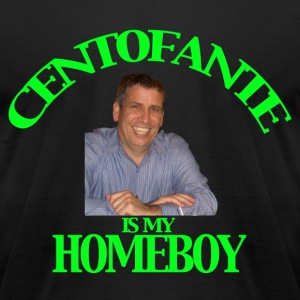 Centofante is my Homeboy - Men's T-Shirt by American Apparel