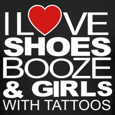 I LOVE SHOES BOOZE & GIRLS WITH TATTOOS Long Sleeve Shirts