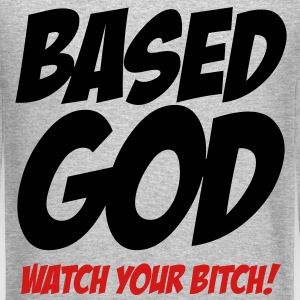 Based God - Watch you B*tch Long Sleeve Shirts - Crewneck Sweatshirt