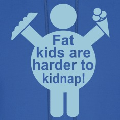 Fat Kids are harder to kidnap! Vector Design Hoodies