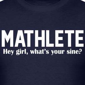 Mathlete - Hey girl, what's your sine? T-Shirts - Men's T-Shirt