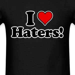 I Love Haters!  T-Shirts - Men's T-Shirt