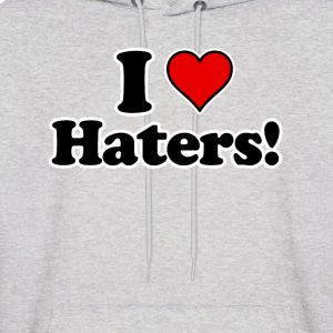 I Love Haters!  Hoodies - Men's Hoodie