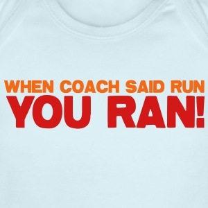 WHEN COACH SAID RUN you ran! Coaching sport humor Baby Bodysuits - Short Sleeve Baby Bodysuit