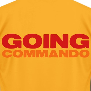 GOIng commando (going with no underwear?) T-Shirts - Men's T-Shirt by American Apparel