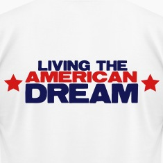 LIVING THE AMERICAN DREAM stars T-Shirts