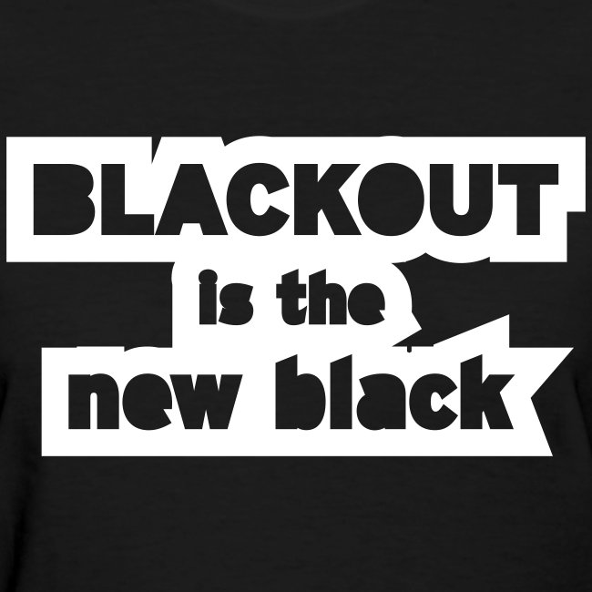 Blackout is the New Black