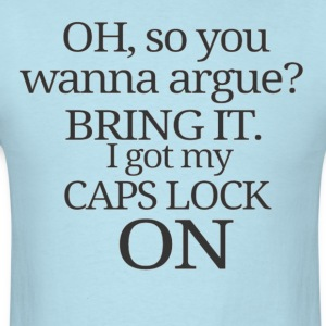 Wanna argue? T-Shirts - Men's T-Shirt