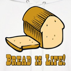 Bread is Life Hoodies