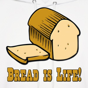 Bread is Life Hoodies - Men's Hoodie