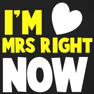 I'm MRS right now Valentines dating shirt Long Sleeve Shirts - Men's Long Sleeve T-Shirt by Next Level