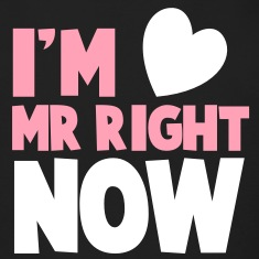 I'm Mr Right NOW! cute little heart dating shirt Long Sleeve Shirts