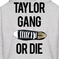 Design ~ Taylor Gang or Die