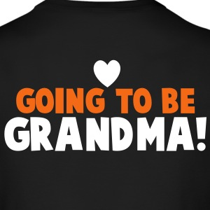 GOING TO BE GRANDMA grandmother shirt Long Sleeve Shirts - Men's Long Sleeve T-Shirt by Next Level