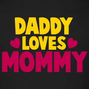 DADDY LOVES MOMMY parent shirt Long Sleeve Shirts - Men's Long Sleeve T-Shirt by Next Level
