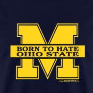Design ~ Michigan - Born To Hate Ohio State