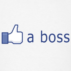 Facebook Like (a boss) T-Shirts - Men's T-Shirt