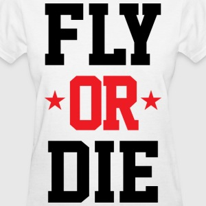 Fly Or Die - Women's T-Shirt