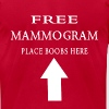 Free mammogram place boobs here white T-Shirts - Men's T-Shirt by American Apparel