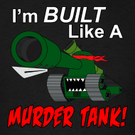 Design ~ I'm BUILT Like A MURDER TANK!