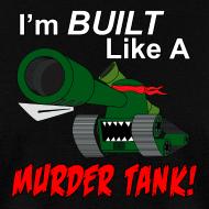 Design ~ I'm BUILT Like A MURDER TANK!