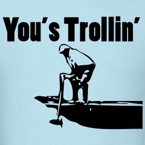 You's Trollin' T-Shirts - Men's T-Shirt