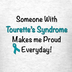 Someone with Tourette's Syndrome Makes me Proud Everyday!