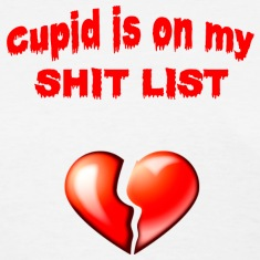 cupid is on my shit list