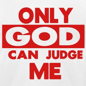 ONLY GOD CAN JUDGE ME - Men's T-Shirt by American Apparel