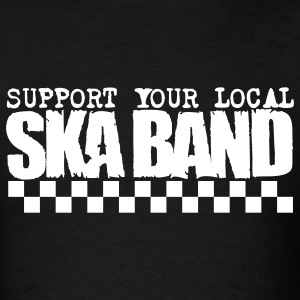 Support Your Local Ska Band - Black - Men's T-Shirt
