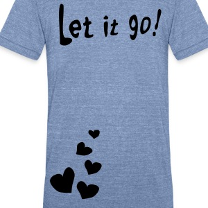 Let it go Men's Tri-Blend Vintage T-Shirt by American Apparel - Unisex Tri-Blend T-Shirt by American Apparel