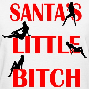 santas little bitch - Women's T-Shirt