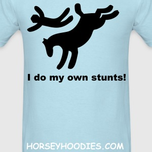 I Do My Own Stunts - Men's T-Shirt