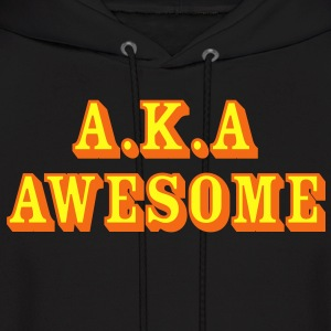 Also known as Awesome - Men's Hoodie