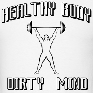 healthy body dirty mind - Men's T-Shirt