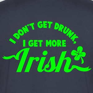 I Dont get Drunk, I get more IRISH shamrock clover St Patricks Day design T-Shirts - Men's V-Neck T-Shirt by Canvas