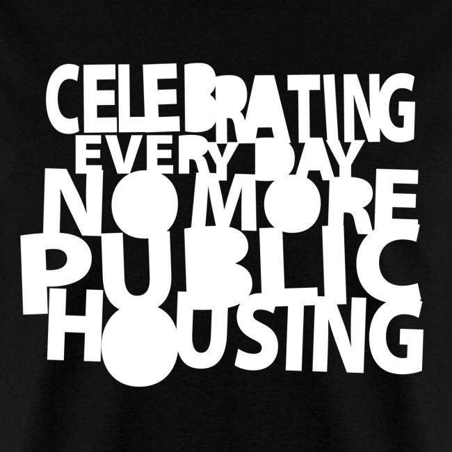 Celebrating Everyday No More Public Housing