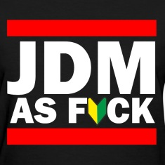 JDM AS FUCK (JDM Logo) Women's T-Shirts