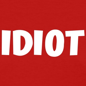 Idiot - Women's T-Shirt