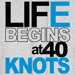 Life begins at 40 knots! Hoodies - Men's Hoodie