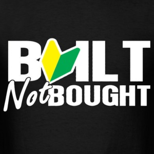 Built Not Bought (JDM) T-Shirts - Men's T-Shirt