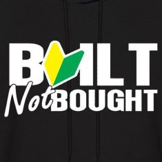 Built Not Bought (JDM) Hoodies