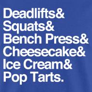 Design ~ Deadlifts & Squats & Bench Press & Cheesecake & Ice Cream & Pop Tarts