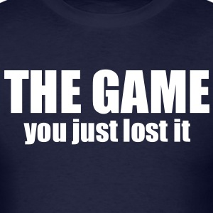 You just lost the game T-Shirts - Men's T-Shirt