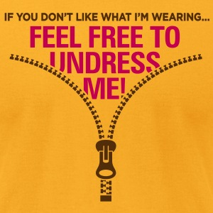 Free To Undress Me 1 (2c)++ T-Shirts - Men's T-Shirt by American Apparel