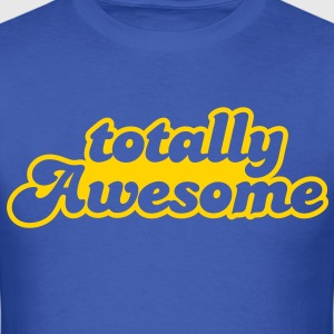 totally awesome T-Shirts - Men's T-Shirt