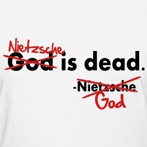 God / Nietzsche is dead. Vector Design Women's T-Shirts - Women's T-Shirt